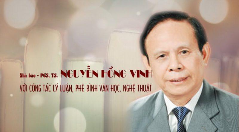 Nhà báo – PGS,TS. Nguyễn Hồng Vinh với công tác Lý luận, Phê bình Văn học, Nghệ thuật